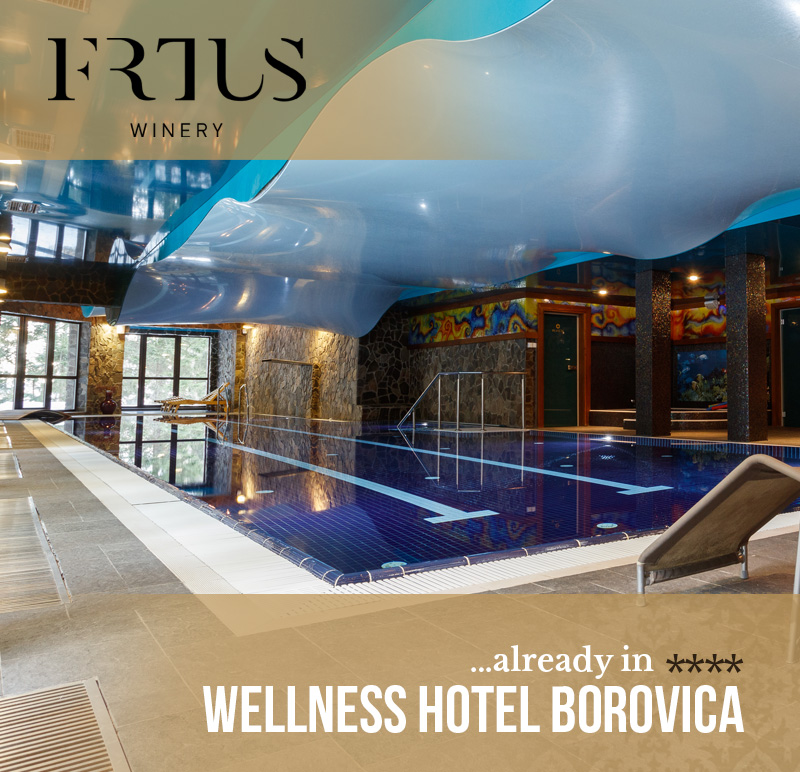 Frtus winery already in Welness Hotel Borovica ****